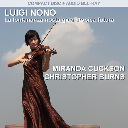Nono: La Lontananza nostalgica utopica futura - Miranda Cuckson, Christopher Burns