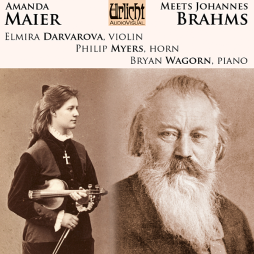 'Amanda Maier Meets Johannes Brahms' - Elmira Darvarova, Philip Myers, Bryan Wagorn